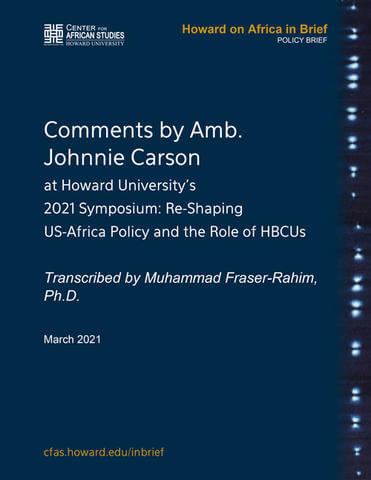 Comments by Amb. Johnnie Carson at Howard University's 2021 Symposium: Re-Shaping US-Africa Policy and the Role of HBCUs